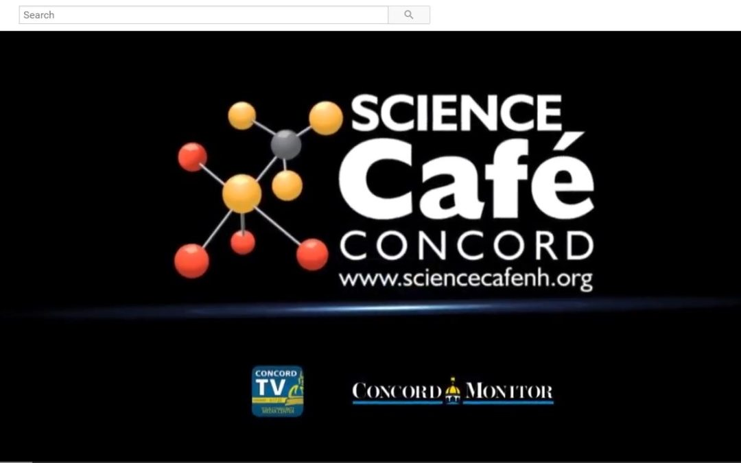 Did you miss Science Cafe Concord? Let's go to the video …
